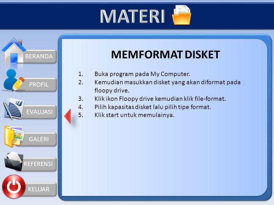 MATERI MEMFORMAT DISKET BERANDA 1. Buka program pada My Computer.