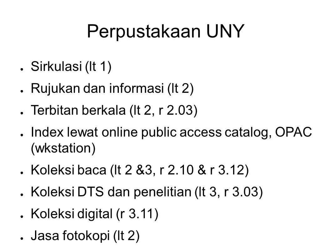 Perpustakaan UNY Sirkulasi (lt 1) Rujukan dan informasi (lt 2)