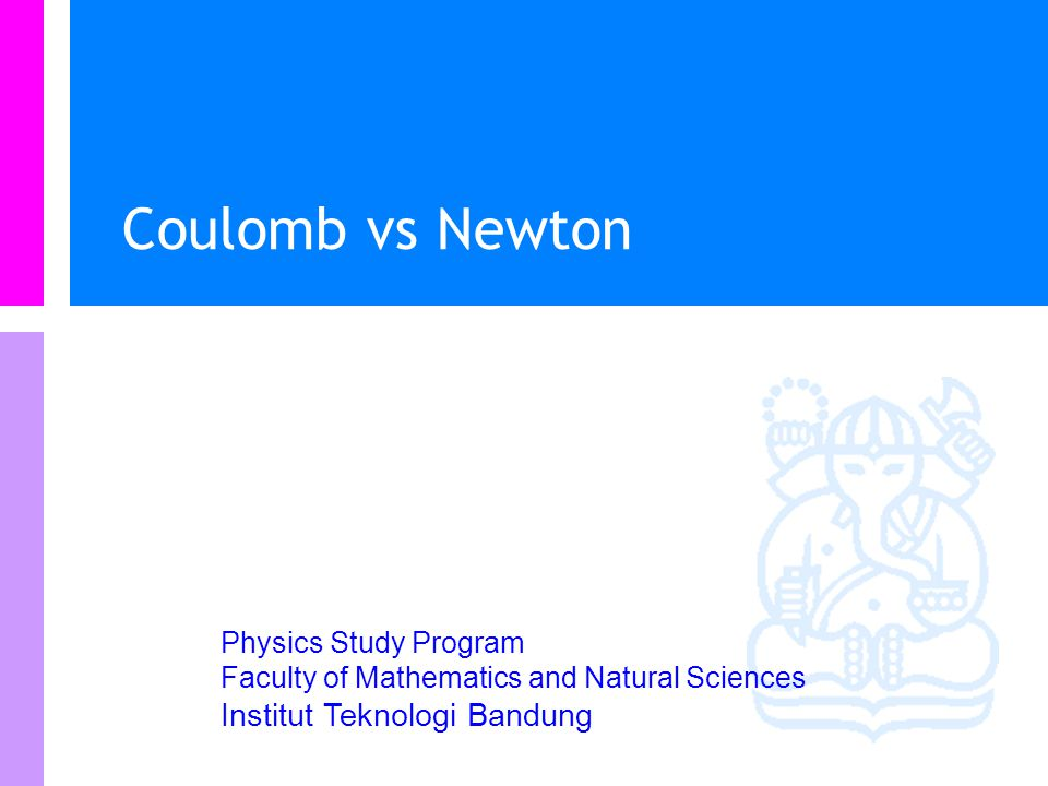 Coulomb vs Newton