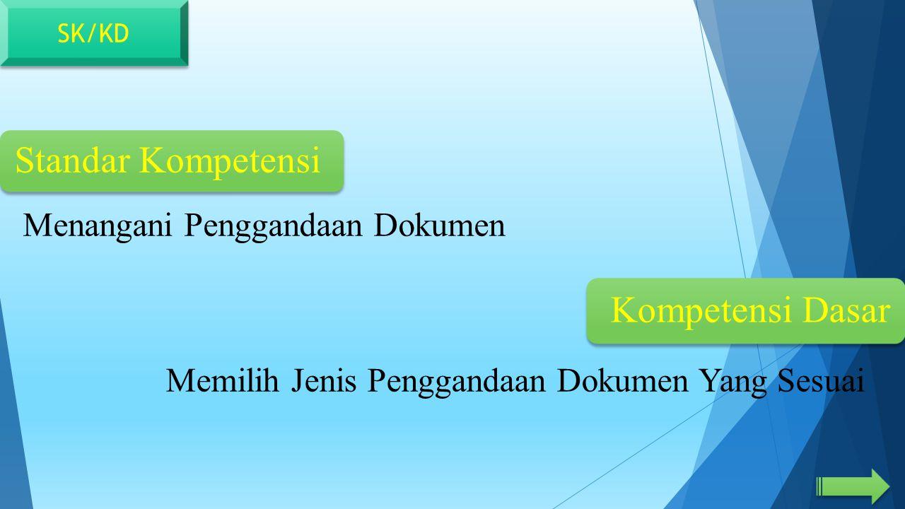 Standar Kompetensi Kompetensi Dasar Menangani Penggandaan Dokumen