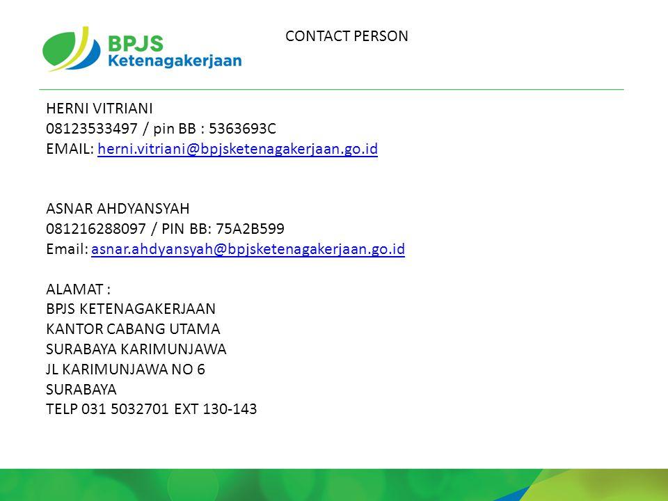 CONTACT PERSON HERNI VITRIANI. 08123533497 / pin BB : 5363693C. EMAIL: herni.vitriani@bpjsketenagakerjaan.go.id.