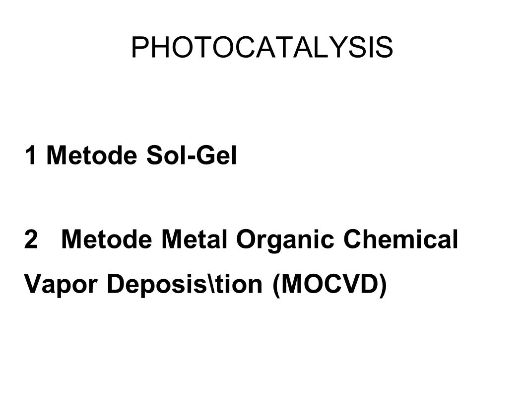 PHOTOCATALYSIS 1 Metode Sol-Gel