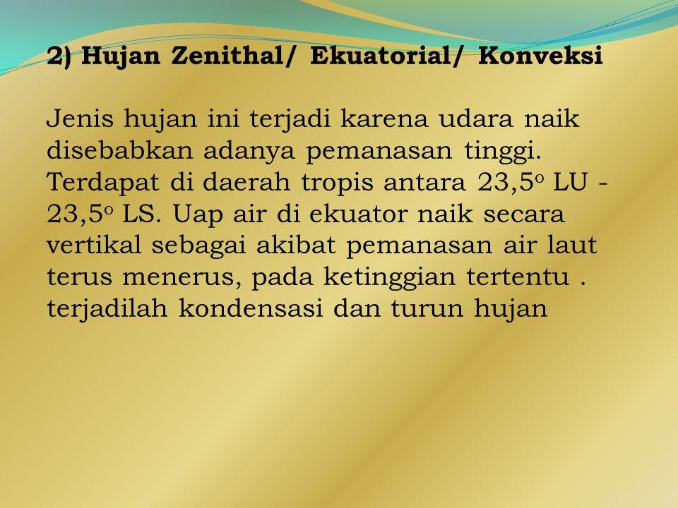 2) Hujan Zenithal/ Ekuatorial/ Konveksi