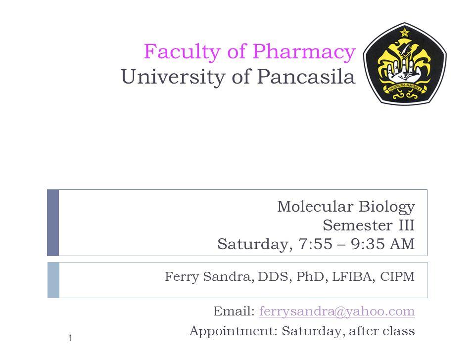 Molecular Biology Semester III Saturday, 7:55 – 9:35 AM