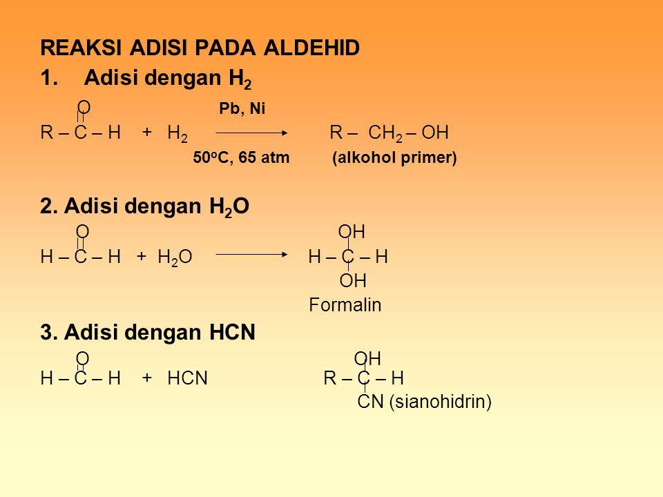 REAKSI ADISI PADA ALDEHID Adisi dengan H2