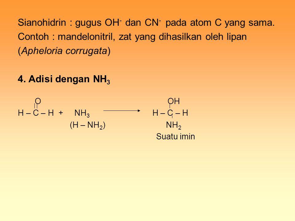 Sianohidrin : gugus OH- dan CN- pada atom C yang sama.