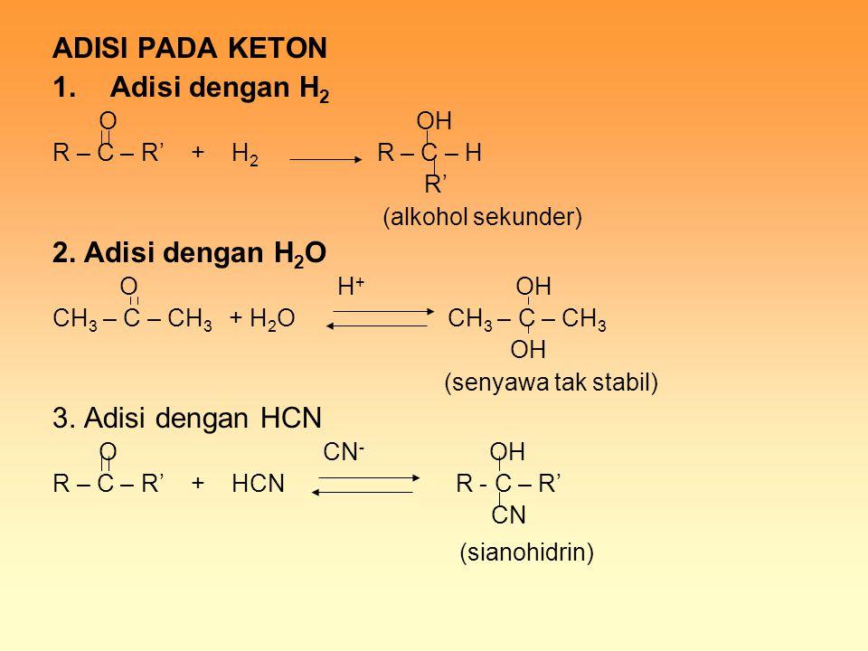 ADISI PADA KETON Adisi dengan H2 2. Adisi dengan H2O