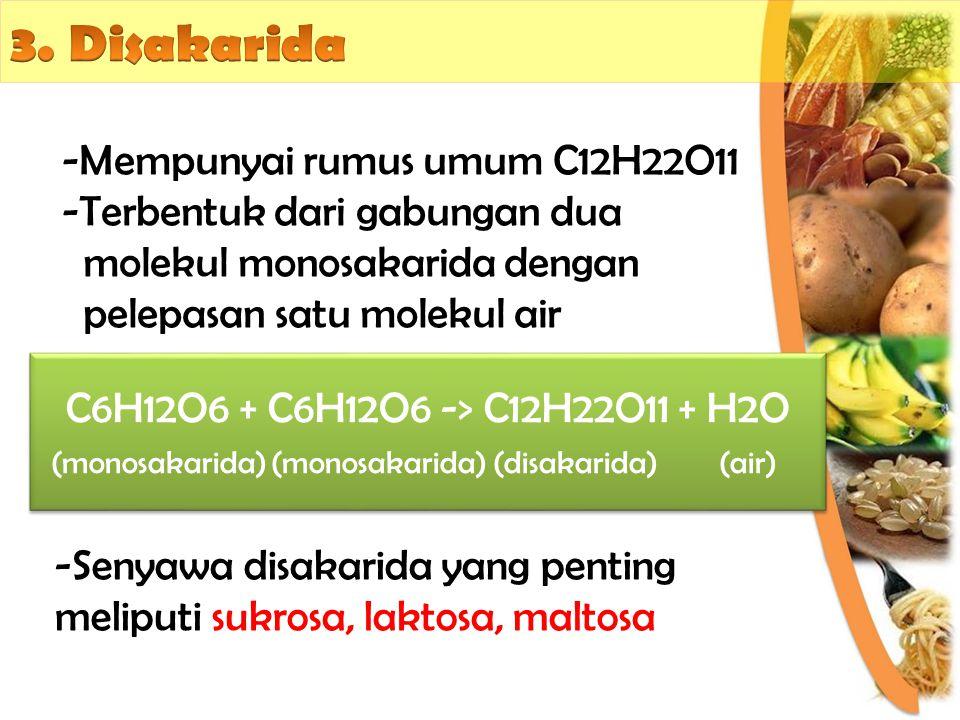3. Disakarida Mempunyai rumus umum C12H22O11