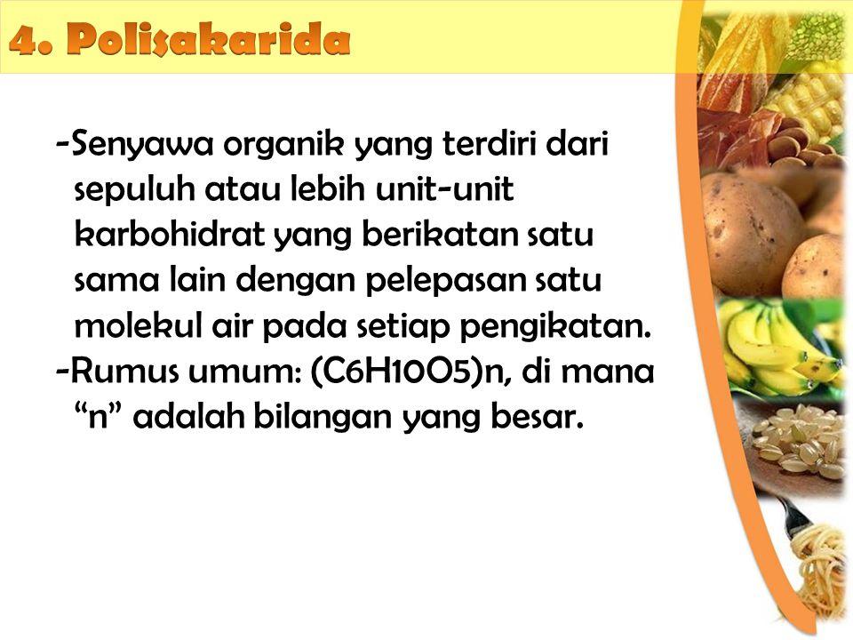 4. Polisakarida Senyawa organik yang terdiri dari