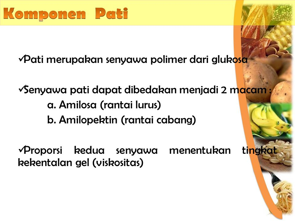 Komponen Pati Pati merupakan senyawa polimer dari glukosa