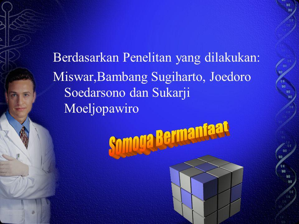 Somoga Bermanfaat Berdasarkan Penelitan yang dilakukan: