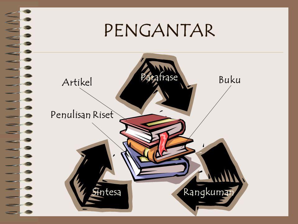 PENGANTAR Parafrase Buku Artikel Penulisan Riset Sintesa Rangkuman