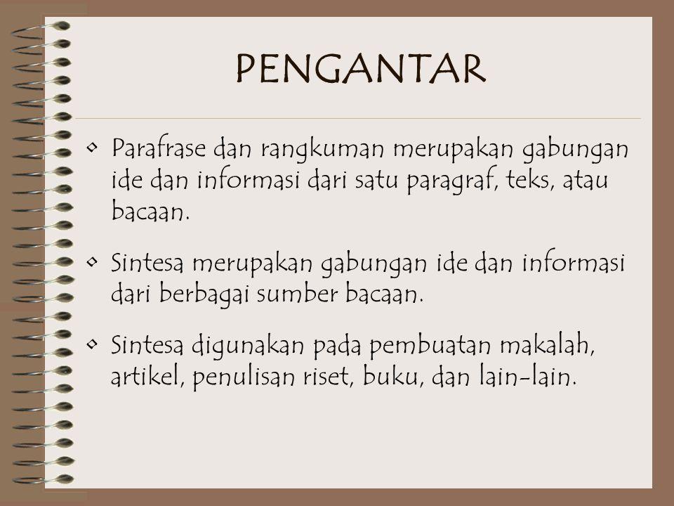 PENGANTAR Parafrase dan rangkuman merupakan gabungan ide dan informasi dari satu paragraf, teks, atau bacaan.
