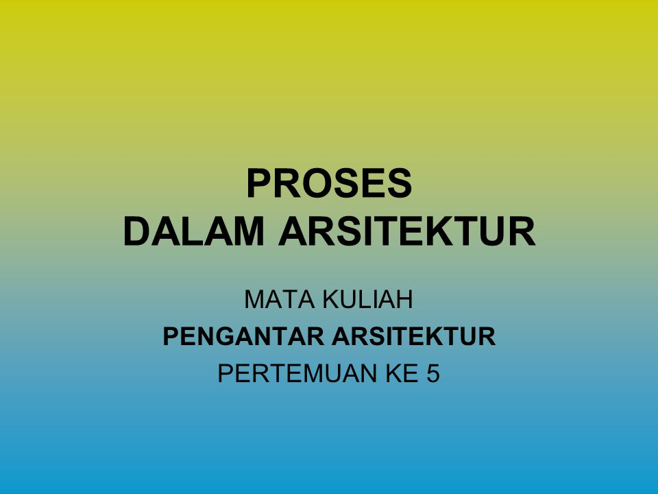PROSES DALAM ARSITEKTUR