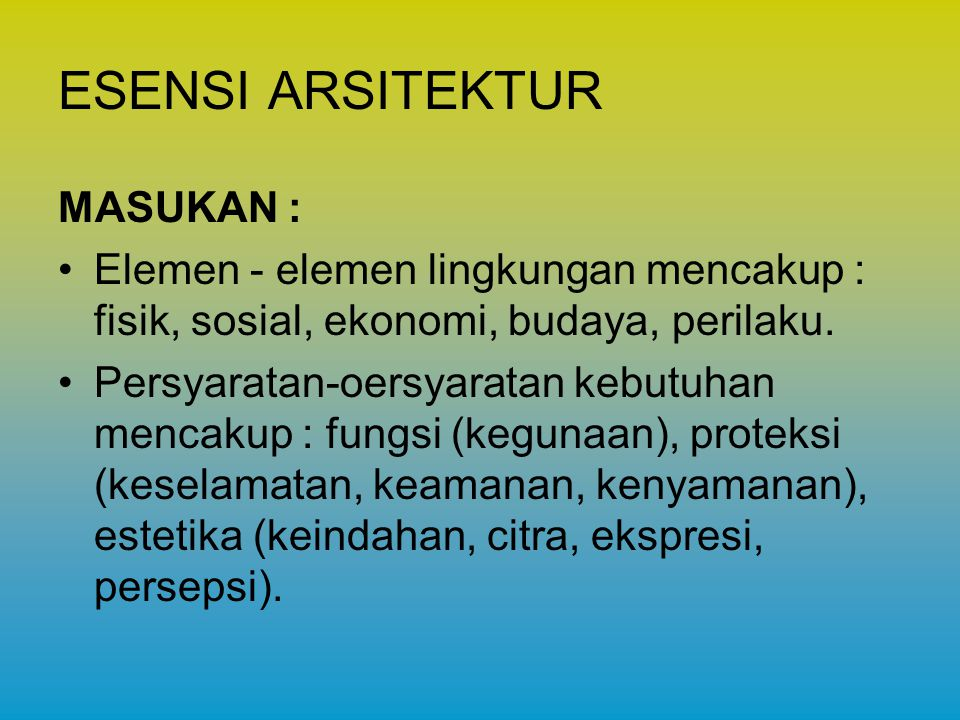 ESENSI ARSITEKTUR MASUKAN :
