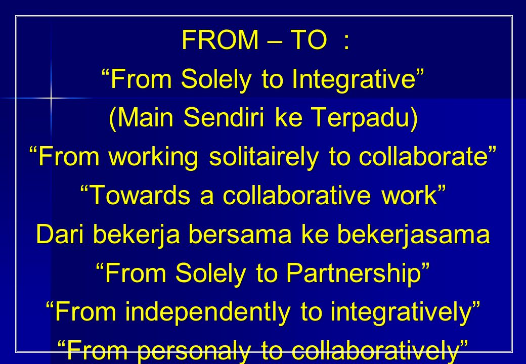 From Solely to Integrative (Main Sendiri ke Terpadu)