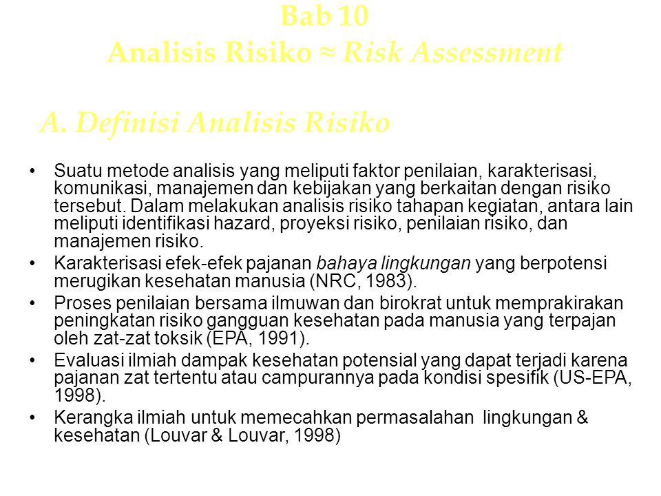 Bab 10 Analisis Risiko ≈ Risk Assessment A. Definisi Analisis Risiko