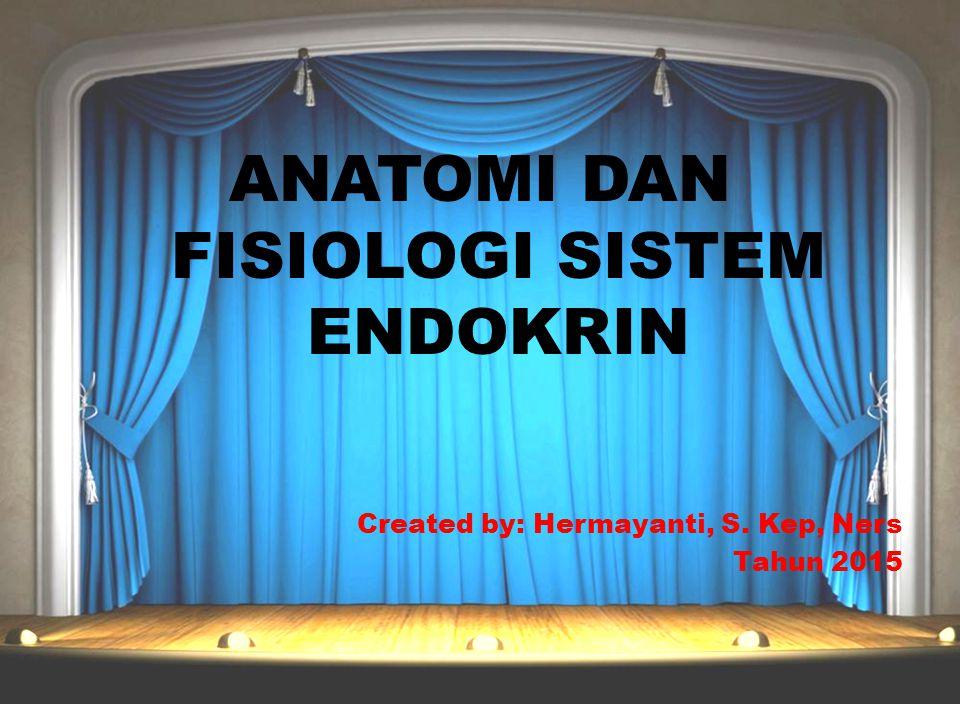 ANATOMI DAN FISIOLOGI SISTEM ENDOKRIN