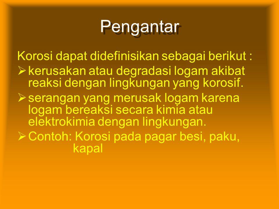 Pengantar Korosi dapat didefinisikan sebagai berikut :