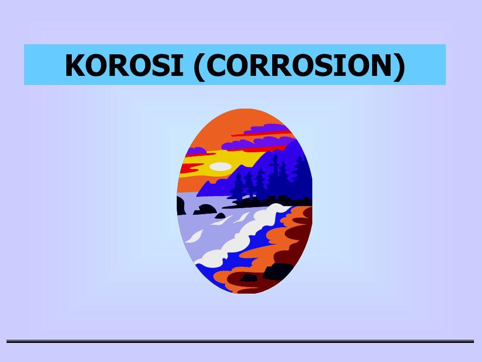 KOROSI (CORROSION)