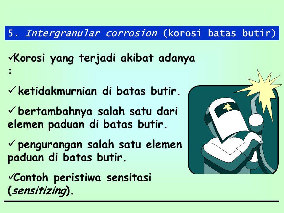 5. Intergranular corrosion (korosi batas butir)