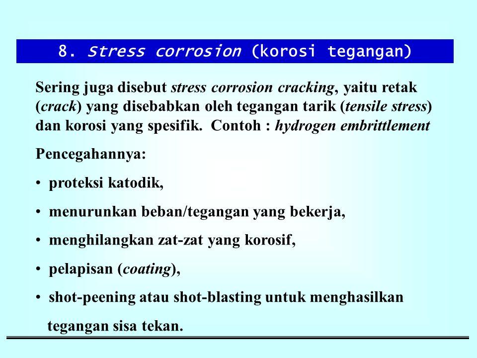 8. Stress corrosion (korosi tegangan)