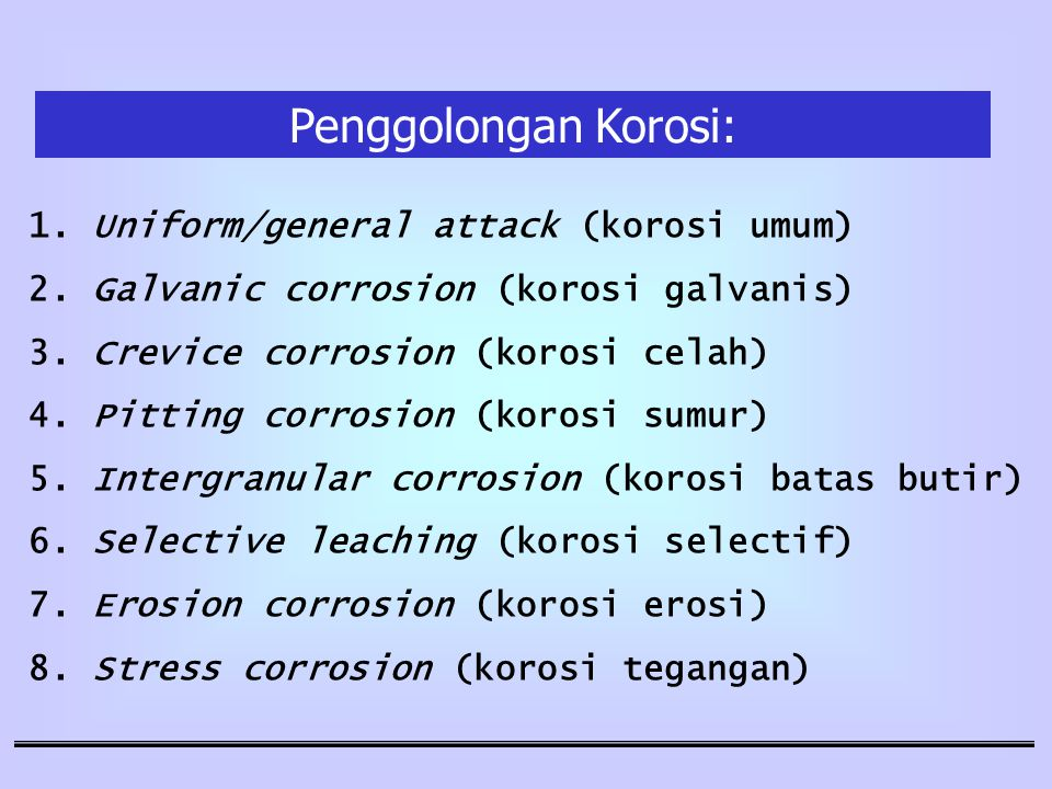 Penggolongan Korosi: 1. Uniform/general attack (korosi umum)