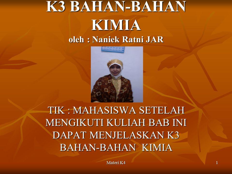 K3 BAHAN-BAHAN KIMIA oleh : Naniek Ratni JAR