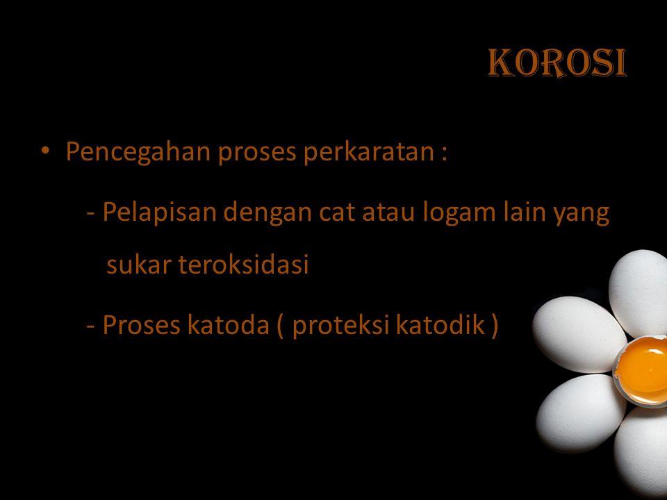 korosi Pencegahan proses perkaratan :