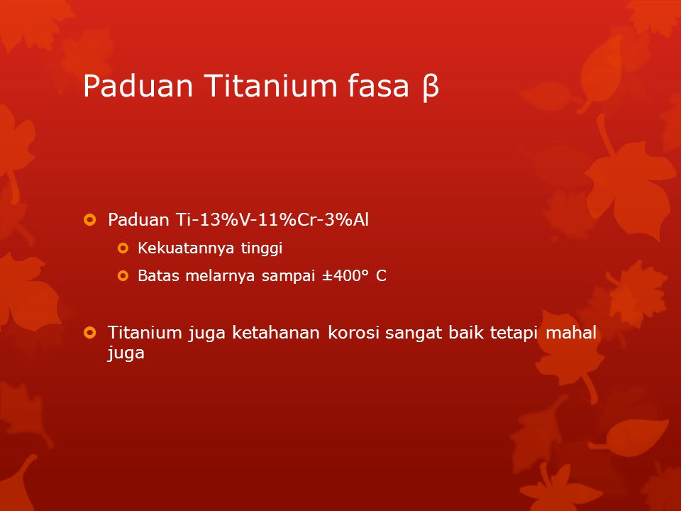 Paduan Titanium fasa β Paduan Ti-13%V-11%Cr-3%Al