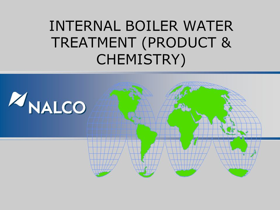 INTERNAL BOILER WATER TREATMENT (PRODUCT & CHEMISTRY)