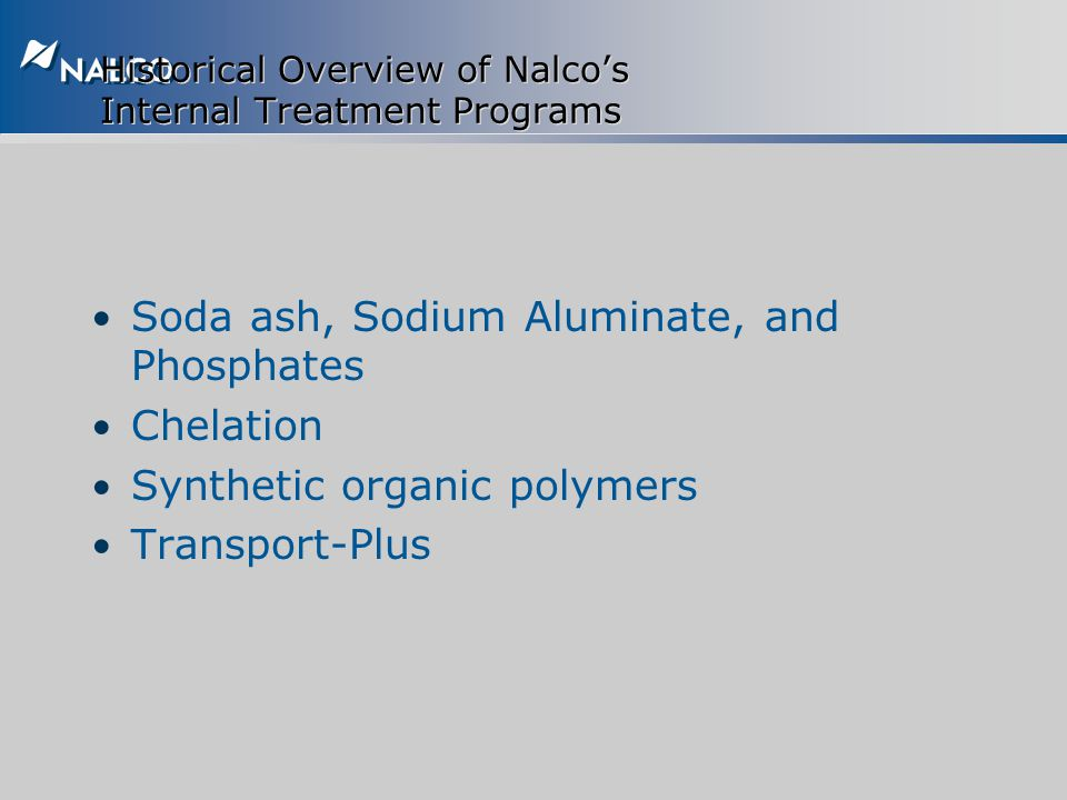 Historical Overview of Nalco's Internal Treatment Programs