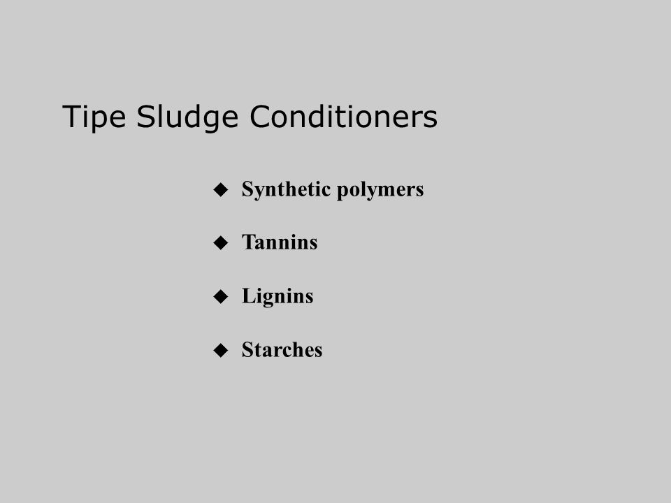 Tipe Sludge Conditioners
