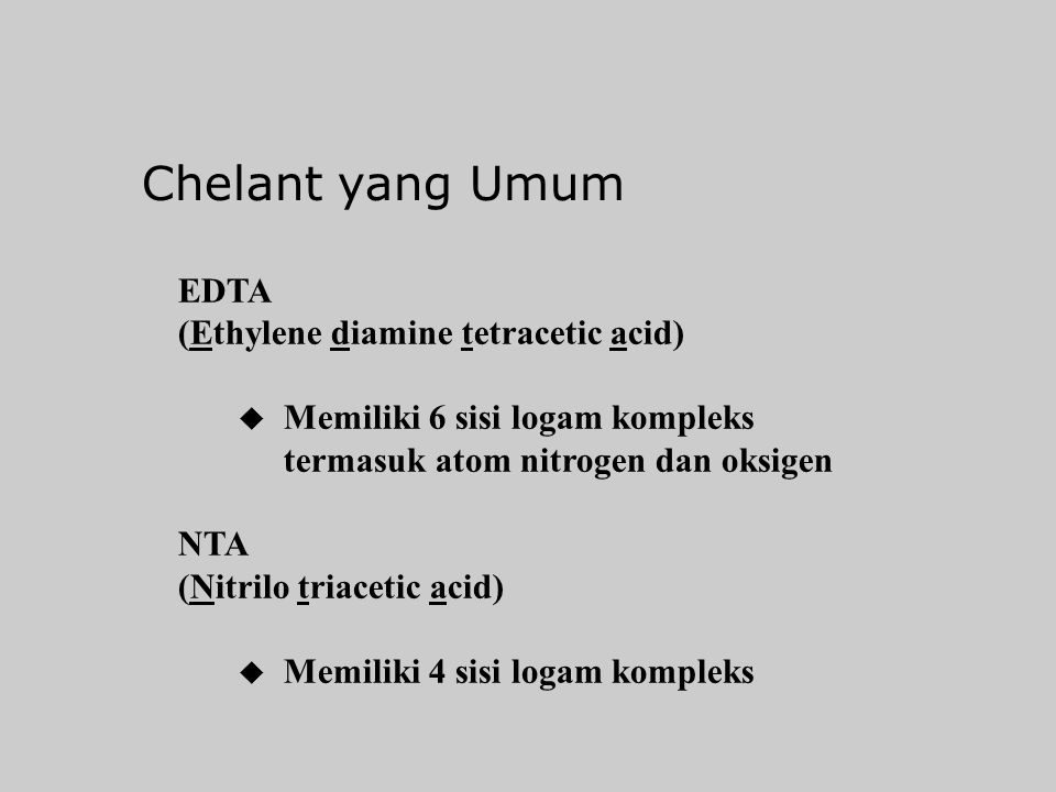 Chelant yang Umum EDTA (Ethylene diamine tetracetic acid)