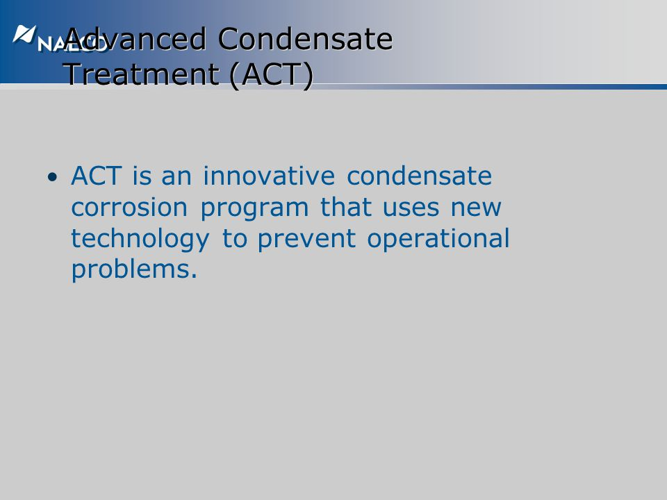 Advanced Condensate Treatment (ACT)