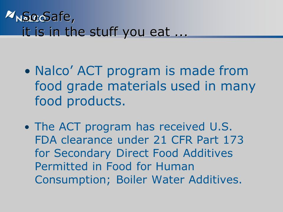 So Safe, it is in the stuff you eat ...