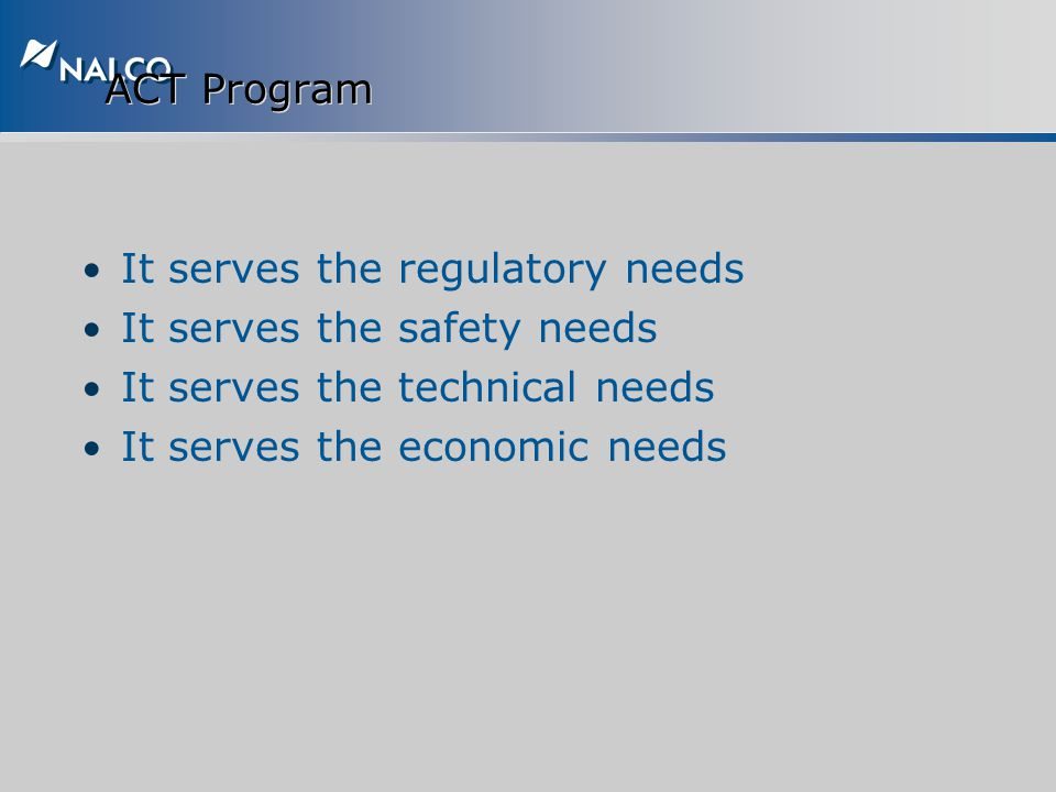 It serves the regulatory needs It serves the safety needs