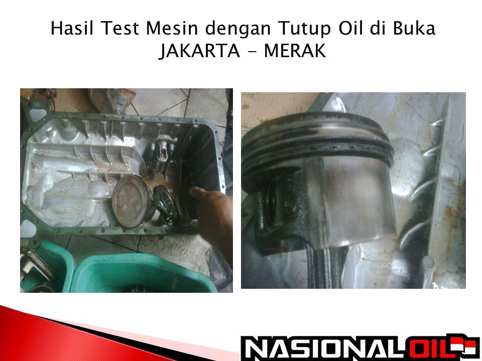 Hasil Test Mesin dengan Tutup Oil di Buka JAKARTA - MERAK