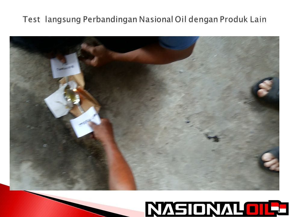 Test langsung Perbandingan Nasional Oil dengan Produk Lain