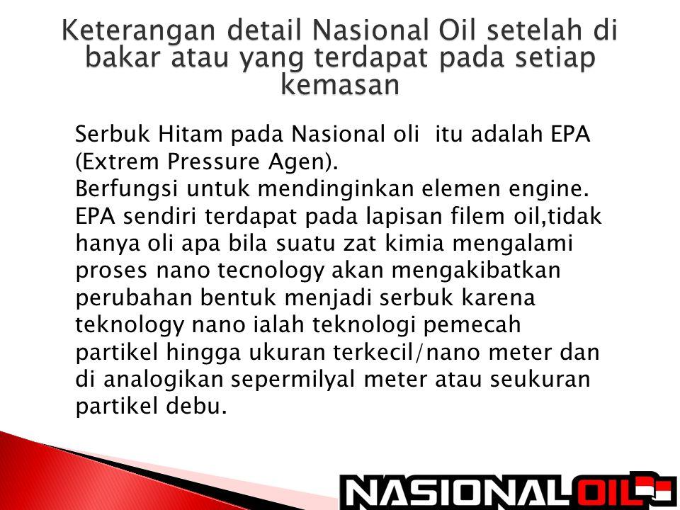 Keterangan detail Nasional Oil setelah di bakar atau yang terdapat pada setiap kemasan