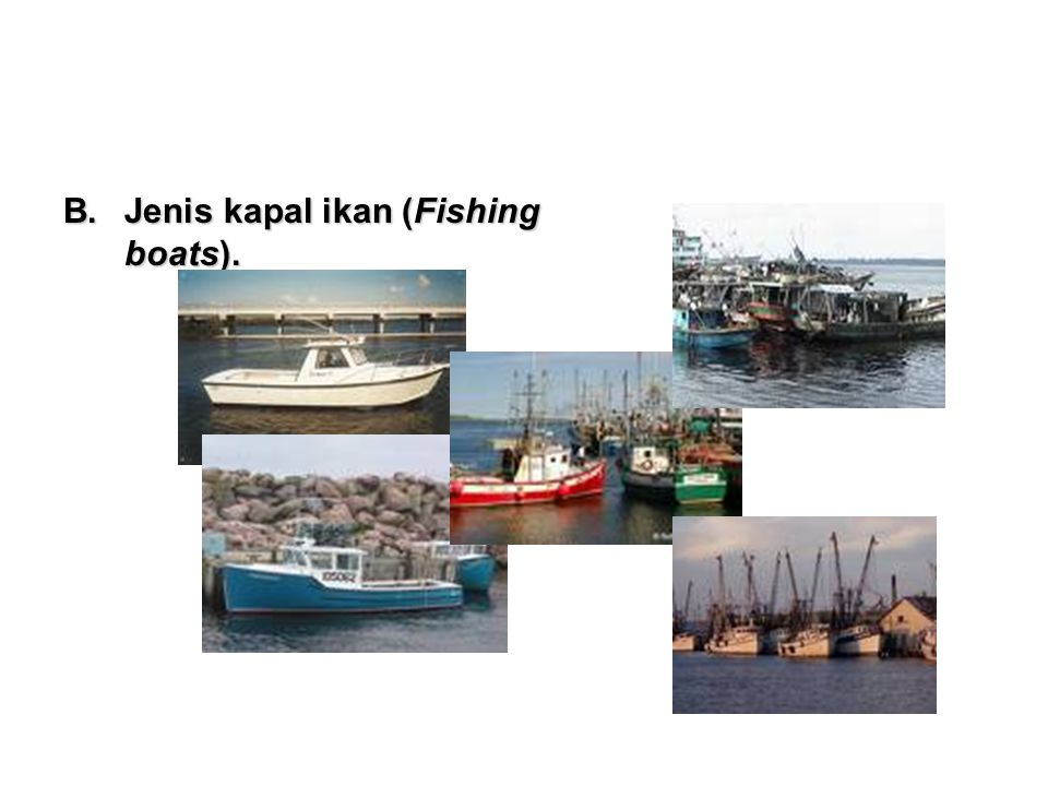 Jenis kapal ikan (Fishing boats).
