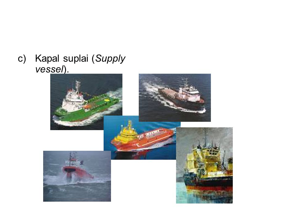 Kapal suplai (Supply vessel).