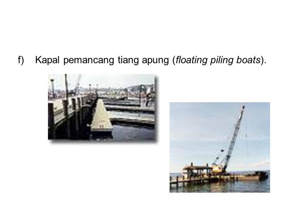 Kapal pemancang tiang apung (floating piling boats).