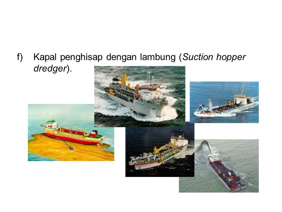 Kapal penghisap dengan lambung (Suction hopper dredger).