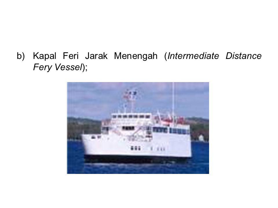 Kapal Feri Jarak Menengah (Intermediate Distance Fery Vessel);