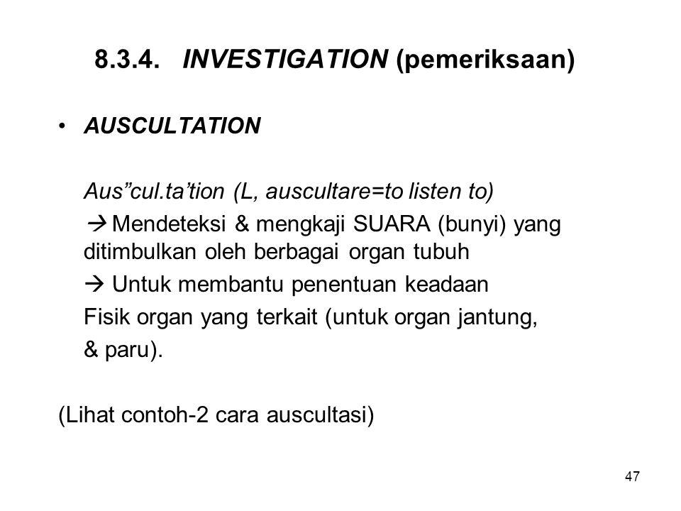 8.3.4. INVESTIGATION (pemeriksaan)