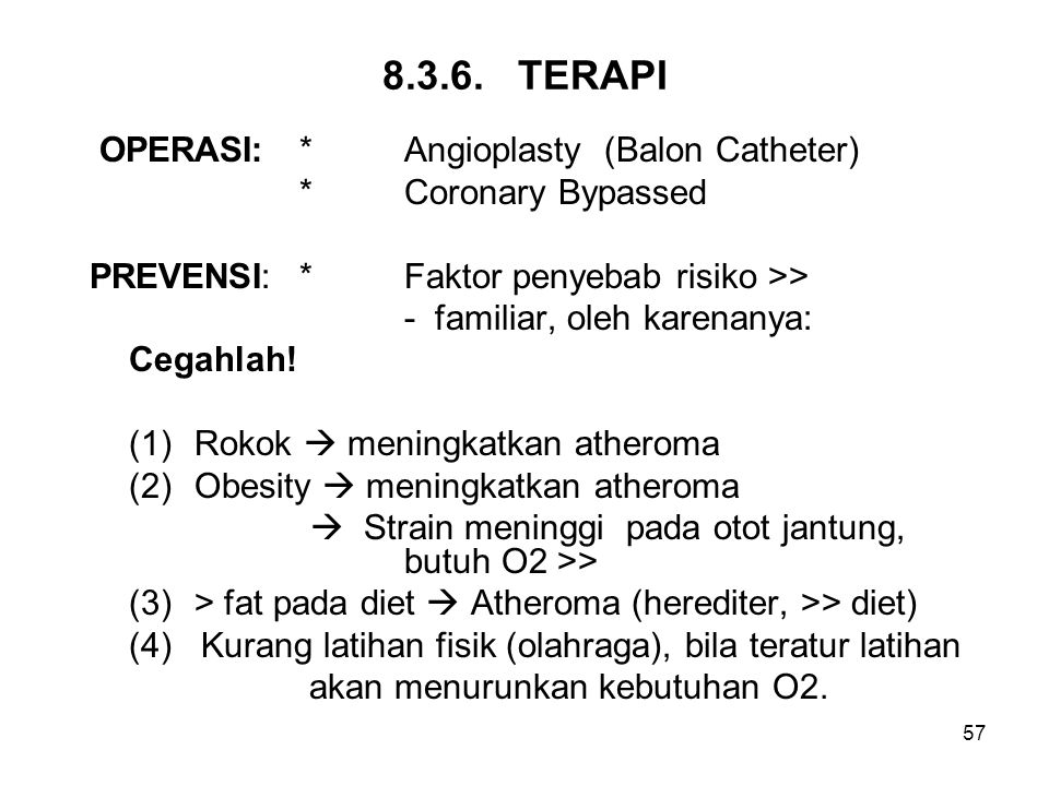 8.3.6. TERAPI OPERASI: * Angioplasty (Balon Catheter)
