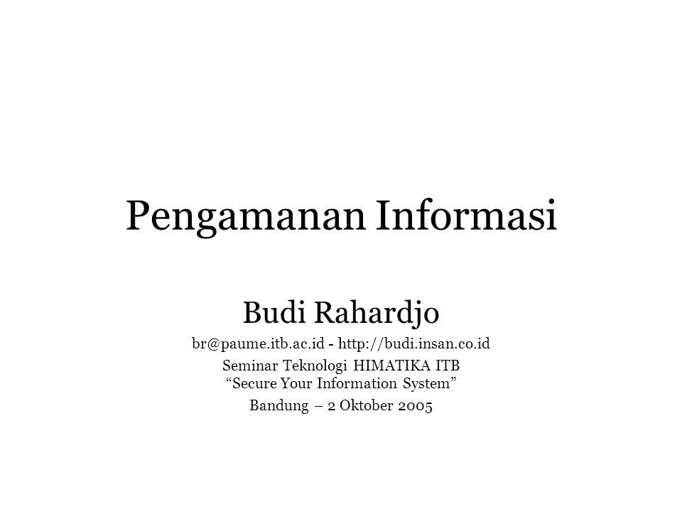 Pengamanan Informasi Budi Rahardjo