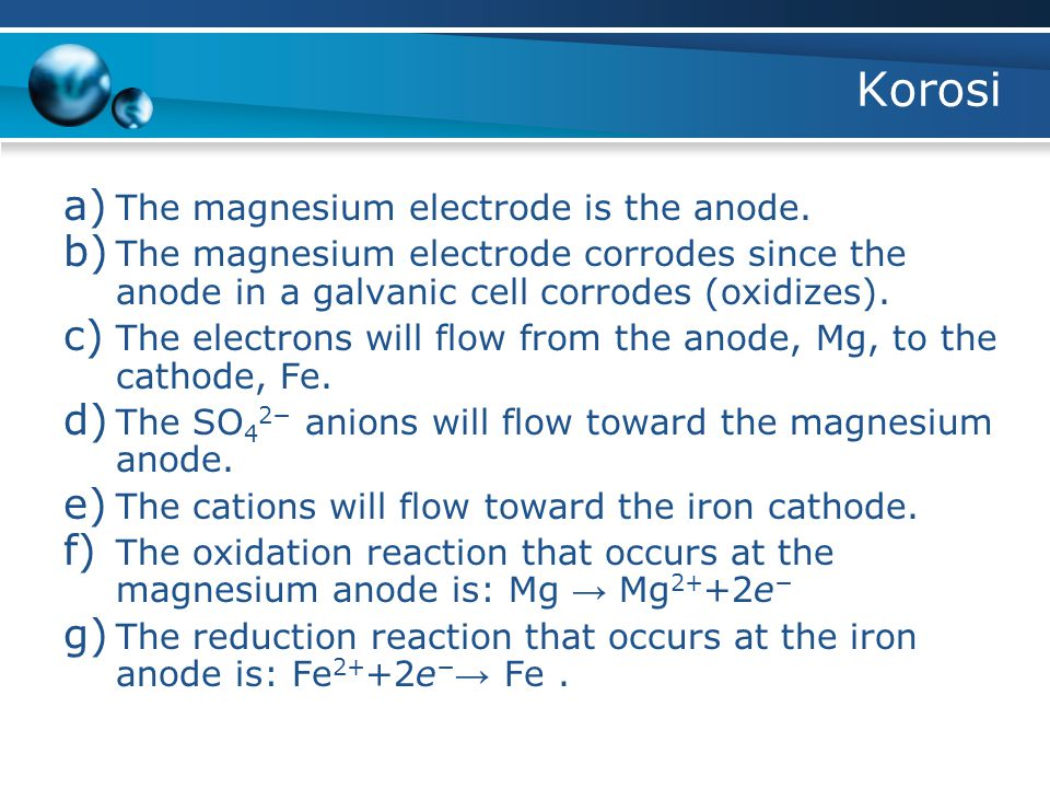 Korosi The magnesium electrode is the anode.