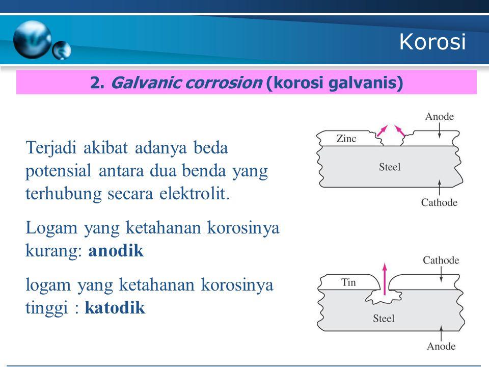 2. Galvanic corrosion (korosi galvanis)